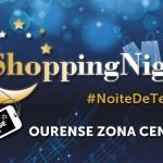 Manual de uso urgente para aprovechar a tope la Shopping Night Ourense Centro #NoiteDeTendas